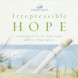 WOMEN of FAITH : Irrepressible Hope - 10 Songs to Anchor Your Soul and Buoy Your Spirit