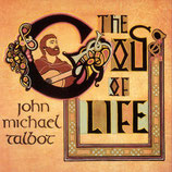 John Michael Talbot - The God Of Life