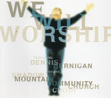 Dennis Jernigan - We Will Worship