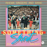 Rhema Singers & Band - Something To Shout About