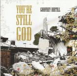Godfrey Birtill - You're Still God