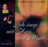 Ich singe dir mit Herz und Mund - 18 Choräle von Paul Gerhardt
