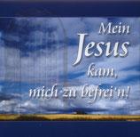 Mein Jesus kam, mich zu befrei'n