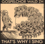 Gospelchor Wald - That's Why I Sing