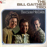 Bill Gaither Trio - Because He Lives