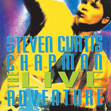 Steven Curtis Chapman - The Live Adventure