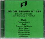 Peter Janssens - Und der Brunnen ist tief ; Leib und Geist Lieder zum Kirchentag in Frankfurt CD-R