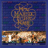 Benny Hinn Crusade Choir - How Majestic Is Thy Name