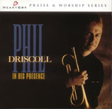 Phil Driscoll - In His Presence