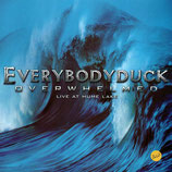 Everybodyduck - Overhelmed : Live At Hume Lake
