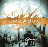 Shane & Shine - Carry Away
