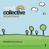 Rend Collective Experiment - Organic Family Hymnal