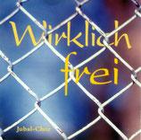 Jubal Chor - Wirklich frei