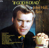 John Hall - If God Is Dead