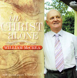 William McCrea - In Christ Alone