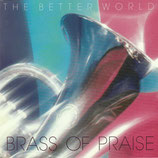 Brass Of Praise - The Better World