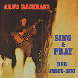 Arno Backhaus - Sing & Pray