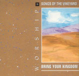 Songs of The Vineyard : Worship 11 : Bring Your Kingdom
