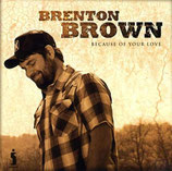 Brenton Brown - Because Of Your Love