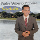 Pastor Gilberto Pinheiro - Recordacoes