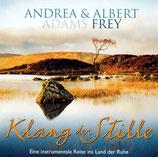 Andrea Adams-Frey & Albert Frey : Klang der Stille - Eine instrumentale Reise ins Land der Ruhe