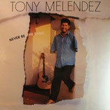 Tony Melendez - Never be the Same