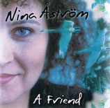 Nina Aström - A Friend