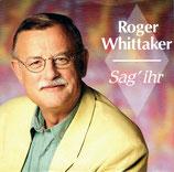 Roger Whittaker - Sag' ihr