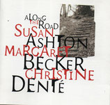 Susan Ashton, Margaret Becker, Christine Denté : Along The Road
