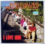 Spiritualchor Michaelbeuern - I Love Him