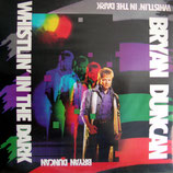 Bryan Duncan - Whistlin' In The Dark