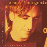 Brent Bourgeois - Come Join The Living World