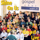 Gospelchor Wald - Shine On Us (Gospel Live Konzerttournee 2009)