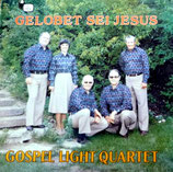Gospel Light Quartet - Gelobt sei Jesus