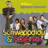 Mike Müllerbauer - Schwappdidu & Peperoni