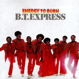B.T.EXPRESS - Energy To Burn