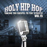 Holy Hip Hop Vol.15 - Taking The Gospel To The Streets