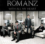 ROMANZ - With All My Heart