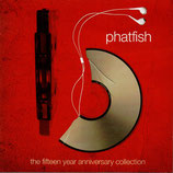 Phatfish - 15 - The Fifteen Year Anniversary 2-CD