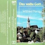 Wilfried Mann - Das walte Gott ...