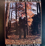 Squire Parsons - He redeemed me