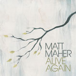 Matt Maher - Alive Again