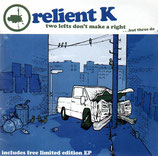 RELIENT K - Two Lefts Don't Make A Right ... But Three do (includes free limited edition EP) 2-CD