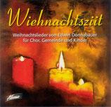 Wiehnachtsziit ; Weihnachtslieder von Edwin Donnabauer für Chor, Gemeinde und Kinder