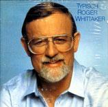 Roger Whittaker - Typisch Roger