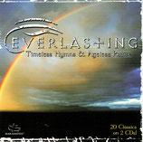 EVERLASTING : Timeless Hymns & Ageless Praise : 20 Classics on 2 CDs! (Maranatha Music)