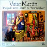 Vater Martin - Hörspiele und Lieder zu Weihnachten
