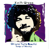 Keith Green - Songs Of Worship