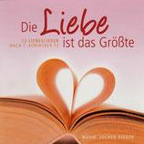 Die Liebe ist das Grösste - 12 Liebeslieder nach 1.Korinther 13 von Jochen Rieger