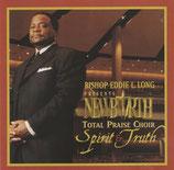 Bishop Eddie Long presents NEWBIRTH TOTAL PRAISE CHOR - Spirit of Truth